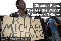 Director Plans 'We Are the World' Jackson Tribute