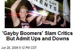 'Gayby Boomers' Slam Critics But Admit Ups and Downs