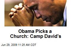 Obama Picks a Church: Camp David's