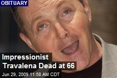 Impressionist Travalena Dead at 66