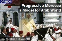Progressive Morocco a Model for Arab World