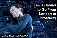 Law's Hamlet to Go From London to Broadway
