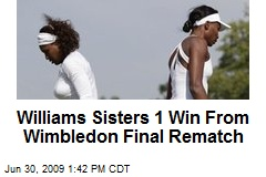 Williams Sisters 1 Win From Wimbledon Final Rematch