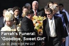 Farrah's Funeral: 'Goodbye, Sweet Girl'