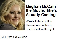 Meghan McCain the Movie: She's Already Casting