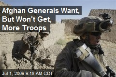 Afghan Generals Want, But Won't Get, More Troops