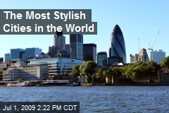 The Most Stylish Cities in the World