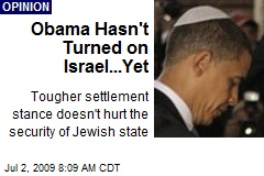 Obama Hasn't Turned on Israel...Yet
