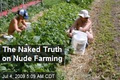The Naked Truth on Nude Farming