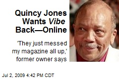 Quincy Jones Wants Vibe Back—Online