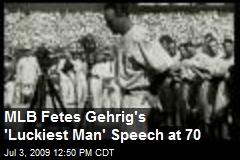 MLB Fetes Gehrig's 'Luckiest Man' Speech at 70