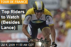 Top Riders to Watch (Besides Lance)