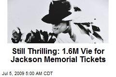 Still Thrilling: 1.6M Vie for Jackson Memorial Tickets