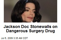 Jackson Doc Stonewalls on Dangerous Surgery Drug