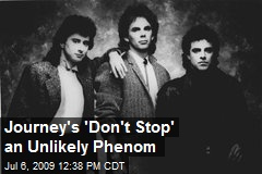 Journey's 'Don't Stop' an Unlikely Phenom