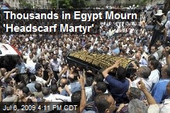 Thousands in Egypt Mourn 'Headscarf Martyr'