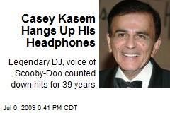Casey Kasem Hangs Up His Headphones