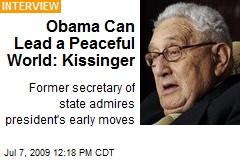 Obama Can Lead a Peaceful World: Kissinger