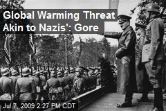 Global Warming Threat Akin to Nazis': Gore