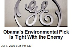Obama's Environmental Pick Is Tight With the Enemy
