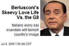 Berlusconi's Skeevy Love Life Vs. the G8
