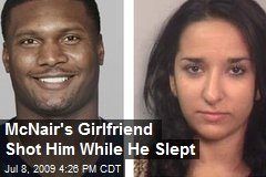McNair's Girlfriend Shot Him While He Slept