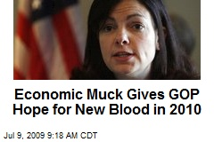 Economic Muck Gives GOP Hope for New Blood in 2010
