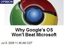 Why Google's OS Won't Beat Microsoft
