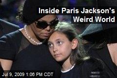 Inside Paris Jackson's Weird World