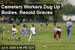 Cemetery Workers Dug Up Bodies, Resold Graves