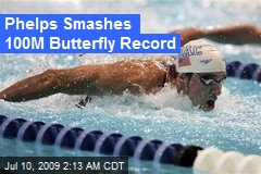 Phelps Smashes 100M Butterfly Record