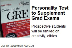 Personality Test to Supplement Grad Exams