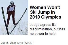 Women Won't Ski Jump in 2010 Olympics