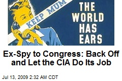 Ex-Spy to Congress: Back Off and Let the CIA Do Its Job