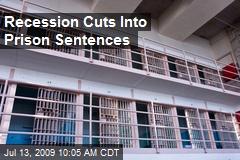 Recession Cuts Into Prison Sentences