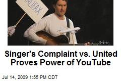 Singer's Complaint vs. United Proves Power of YouTube