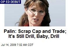 Palin: Scrap Cap and Trade; It's Still Drill, Baby, Drill