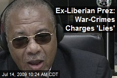 Ex-Liberian Prez: War-Crimes Charges 'Lies'