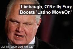 Limbaugh, O'Reilly Fury Boosts 'Latino MoveOn'