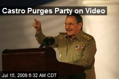 Castro Purges Party on Video