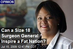 Can a Size 18 Surgeon General Inspire a Fat Nation?