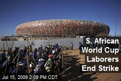 S. African World Cup Laborers End Strike