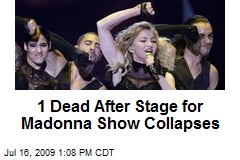 1 Dead After Stage for Madonna Show Collapses
