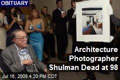 Architecture Photographer Shulman Dead at 98