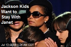 Jackson Kids Want to Stay With Janet