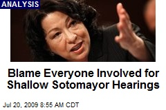 Blame Everyone Involved for Shallow Sotomayor Hearings