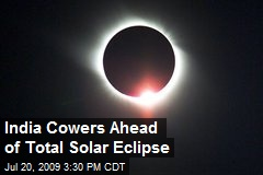 India Cowers Ahead of Total Solar Eclipse