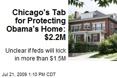 Chicago's Tab for Protecting Obama's Home: $2.2M