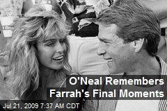 O'Neal Remembers Farrah's Final Moments