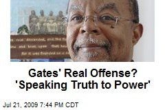 Gates' Real Offense? 'Speaking Truth to Power'
